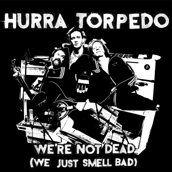 HurraTorpedo-Were Not Dead-Singel